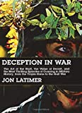 img - for By Jon Latimer Deception in War: The Art of the Bluff, the Value of Deceit, and the Most Thrilling Episodes of Cunn book / textbook / text book