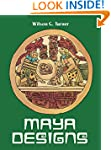 Maya Designs (Dover Pictorial Archive)