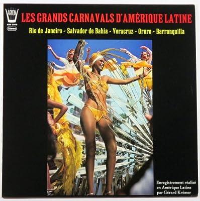 Les Grands Carnavals D'amerique Latine: Rio De Janeiro, Salvador De Bahia, Veracruz, Oruro, Barranquilla