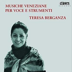 Strozzi / Sances/ Monteverdi/ Milanuzzi/ Fontei : Musiche Veneziane per Voce e Strumenti