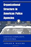 img - for Organizational Structure in American Police Agencies: Context, Complexity, and Control (Suny Series in New Directions in Crime and Justice Studies) book / textbook / text book