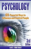 Psychology: Social Psychology: 69 Psychology Techniques to Influence and Control People with Communication Tricks, NLP, Hypnosis and more... (Psychology, ... NLP, Social Anxiety, Cognitive Psychology)