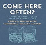 img - for Come Here Often?: 53 Writers Raise a Glass to Their Favorite Bar book / textbook / text book
