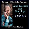 Valid Teachers and Teachings Vortrag von David R. Hawkins Gesprochen von: David R. Hawkins