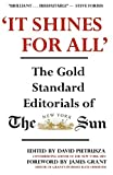 img - for 'It Shines for All': The Gold Standard Editorials of The New York Sun book / textbook / text book