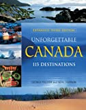 Unforgettable Canada: 115 Destinations