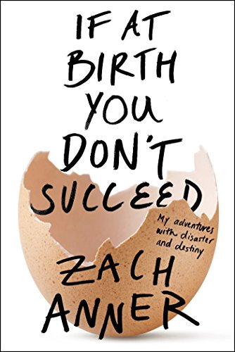If at Birth You Don't Succeed: My Adventures with Disaster and Destiny PDF