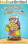 My Grandpa is NOT Grumpy!: (Children'...