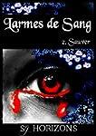 Larmes de sang T2 Sauver (French Edit...