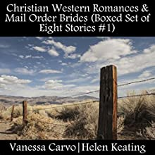 Christian Western Romances & Mail Order Brides (Boxed Set of Eight Stories #1) (       UNABRIDGED) by Vanessa Carvo, Helen Keating Narrated by Mary Conway