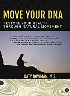 Book Cover: Move Your DNA: Restore Your Health Through Natural Movement