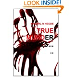 True Murder Stories by Nischal N Hegde