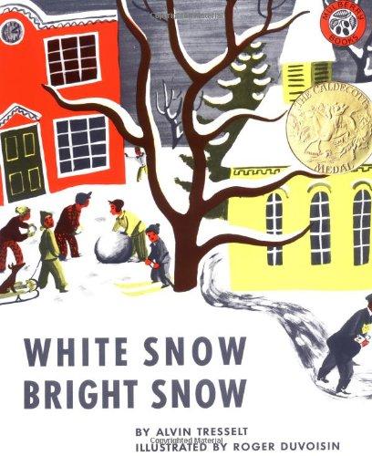 White Snow, Bright Snow - Alvin Tresselt