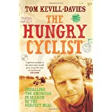 The Hungry Cyclist: Pedalling The Americas In Search Of The Perfect Mealby Tom Kevill Davies