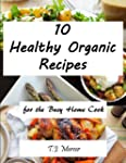 Healthy Organic Recipes for the Busy...