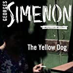 The Yellow Dog: Inspector Maigret; Book 6 | Georges Simenon,Linda Asher (translator)