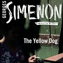 The Yellow Dog: Inspector Maigret; Book 6 (       UNABRIDGED) by Georges Simenon, Linda Asher (translator) Narrated by Gareth Armstrong