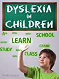Dyslexia in Children - An Essential Guide for Parents (English Edition)