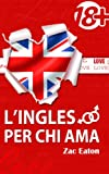 img - for L'inglese per chi ama (18+) +Audiolibro (Italian Edition) book / textbook / text book
