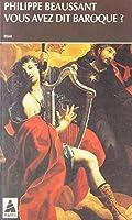 Vous avez dit baroque ? : Musique du passé, pratiques d'aujourd'hui
