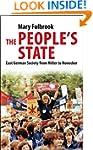 The People's State: East German Socie...