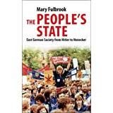 The People's State: East German Society from Hitler to Honeckerby Mary Fulbrook