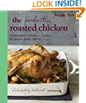 The Perfectly Roasted Chicken: 20 New...