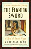 The Flaming Sword: A Novel of Ancient Egypt (0743480503) by Jacq, Christian