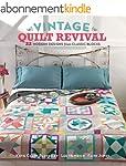 Vintage Quilt Revival: 22 Modern Desi...