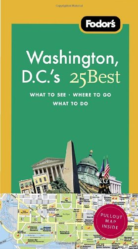 Fodor'S Washington, D.C.'S 25 Best, 7Th Edition (Full-Color Travel Guide)