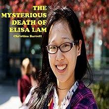 The Mysterious Death of Elisa Lam   Livre audio Auteur(s) : Christina Barrett Narrateur(s) : Richard L Palmer
