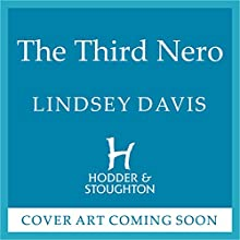 The Third Nero: Flavia Albia, Book 5 (Falco: The New Generation) Audiobook by Lindsey Davis Narrated by To Be Announced