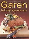 Garen bei Niedrigtemperatur (Trendkochbuch (20))