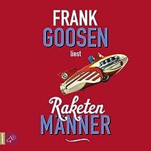 Raketenmänner Hörbuch von Frank Goosen Gesprochen von: Frank Goosen