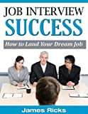 img - for Job Interview Success - How to Land Your Dream Job book / textbook / text book