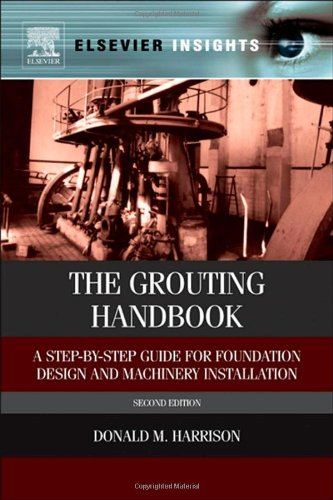 The Grouting Handbook, Second Edition: A Step-by-Step Guide for Foundation Design and Machinery Installation (Elsevier I