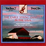 Franklin, Foote, Griffes et al: Early String Quartet in the U.S.A. Kohon Quartet