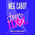 Teen Idol Audiobook by Meg Cabot Narrated by Elisabeth Moss