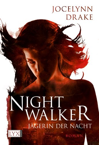 Jägerin der Nacht 01 / Nightwalker (Dark Days, #1)