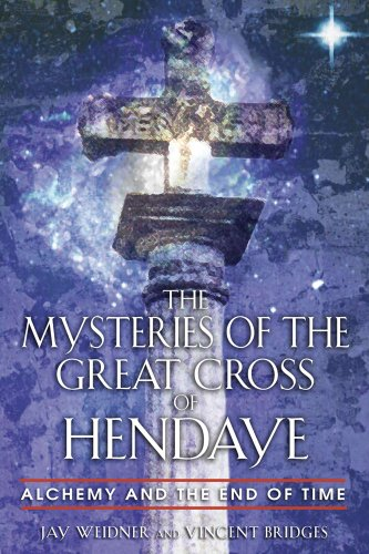 The Mysteries of the Great Cross of Hendaye Alchemy and the End of Time089281098X : image