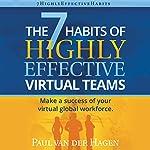 The 7 Habits of Highly Effective Virtual Teams: Make a Sccess of Your Virtual Global Workforce   Paul van der Hagen