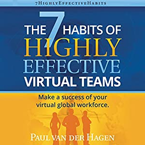 The 7 Habits of Highly Effective Virtual Teams Audiobook