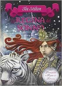 La regina del sonno. Principesse del regno della fantasia vol. 6