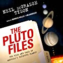 The Pluto Files: The Rise and Fall of America's Favorite Planet (       UNABRIDGED) by Neil deGrasse Tyson Narrated by Mirron Willis