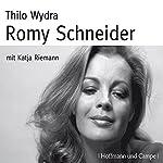 Romy Schneider | Thilo Wydra