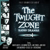 The Twilight Zone Radio Dramas, Volume 1  by Rod Serling, Richard Matheson, Charles Beaumont Narrated by  full cast