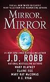 Mirror, Mirror (1410462668) by Robb, J. D.
