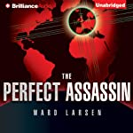 The Perfect Assassin: A Novel   Ward Larsen