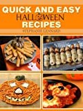 Halloween Recipes: 25+ Quick and Easy Recipes for Kids and Adults