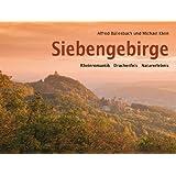 """Siebengebirge. Rheinromantik - Drachenfels - Naturerlebnis: Bildbandvon """"Alfred B�llesbach"""""""